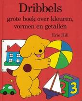 Dribbels grote boek over kleuren, vormen en getallen