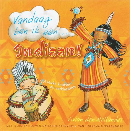 Vandaag ben ik een ... indiaan!