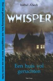Whisper : een huis vol geruchten