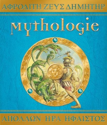 Mythologie : de goden, helden en monsters van het Oude Griekenland