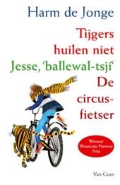 Tijgers huilen niet ; Jesse, 'ballewal-tsjí' ; De circusfietser