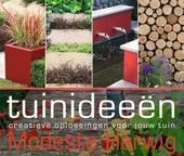 Tuinideeën : creatieve oplossingen voor jouw tuin