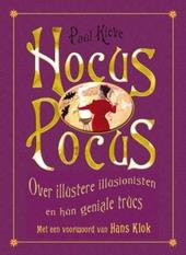 Hocus Pocus : over illustere illusionisten en hun geniale trucs