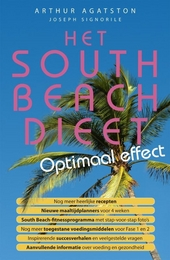 Het South Beach dieet : optimaal effect : meer gewichtsverlies in minder tijd en een gezondere levensstijl