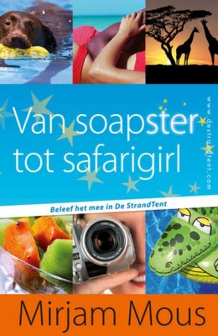 Van soapster tot safarigirl : beleef het mee in de StrandTent