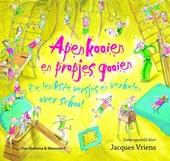 Apenkooien en propjes gooien : de leukste versjes en verhalen over school