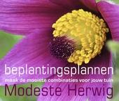 Beplantingsplannen : maak de mooiste combinaties voor jouw tuin
