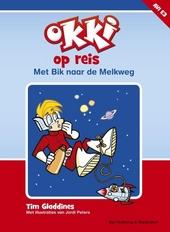Okki op reis : met Bik naar de Melkweg