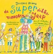 De superdikke meester Jaap : alle verhalen over meester Jaap (tot nu toe...)
