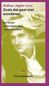 Arthur Japin leest Zoals dat gaat met wonderen : een keuze uit de dagboeken 2000-2007