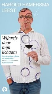 Harold Hamersma leest Wijnreis door mijn lichaam : over de positieve effecten van wijn drinken