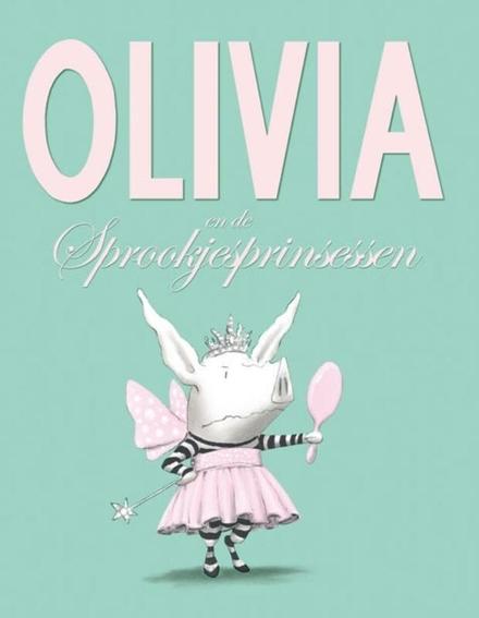 Olivia en de sprookjesprinsessen