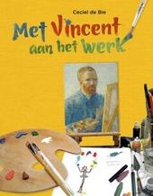 Met Vincent aan het werk
