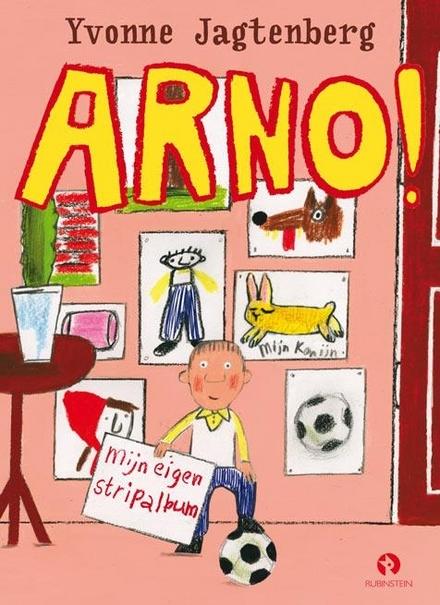 Arno! : mijn eigen stripalbum