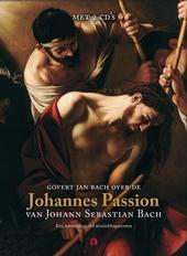 Govert Jan Bach over de Johannes Passion van Johann Sebastian Bach : een hoorcollege vol muziekfragmenten
