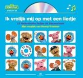 Ik vrolijk mij op met een liedje : 33 liedjes uit Sesamstraat