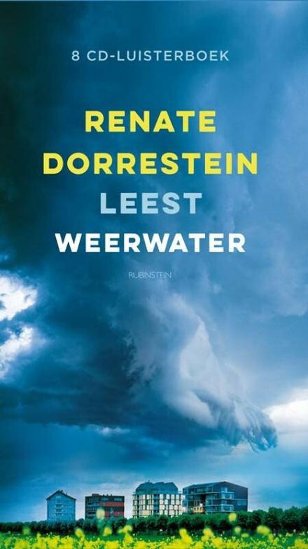 Renate Dorrestein leest Weerwater - Wat als alleen jouw stad een natuurramp overleeft?