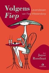 Volgens Fiep : levenslessen van Fiep Westendorp