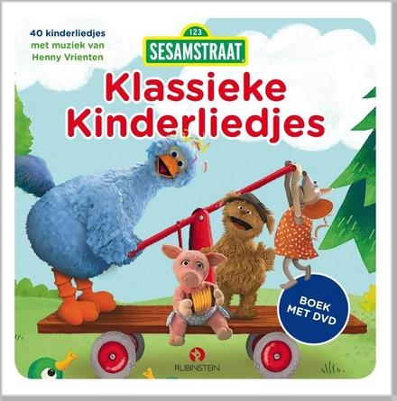Klassieke kinderliedjes : 40 fijne liedjes uit Sesamstraat