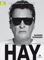 Hay : biografie van de grootste rockster van Nederland