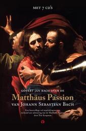 Govert Jan Bach over de Matthäus Passion van Johann Sebastian Bach : hoorcollege vol muziekfragmenten