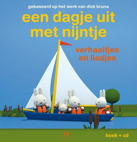 Een dagje uit met Nijntje : verhaaltjes en liedjes
