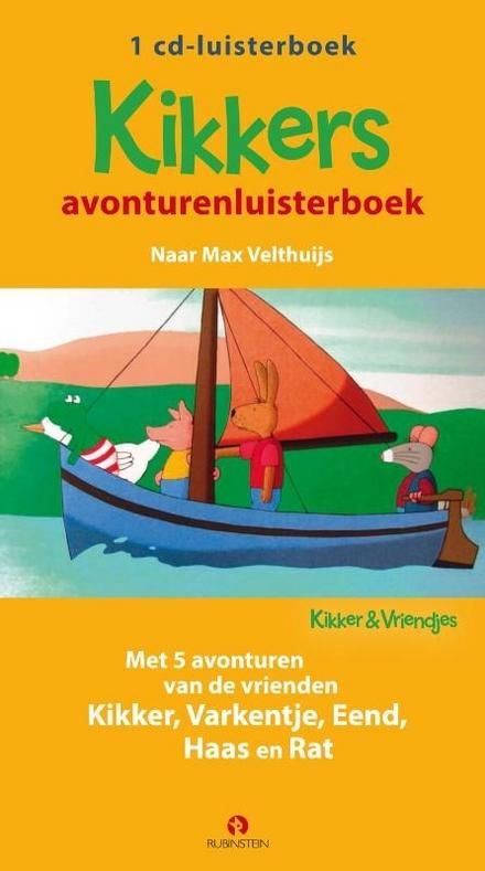 Kikkers avonturenluisterboek / naar Max Velthuijs ; met de stemmen van Jamai Loman, Daphne Groot, Lotte Lohr [e.a.]