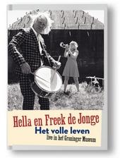 Hella en Freek de Jonge : het volle leven : live in het Groninger Museum