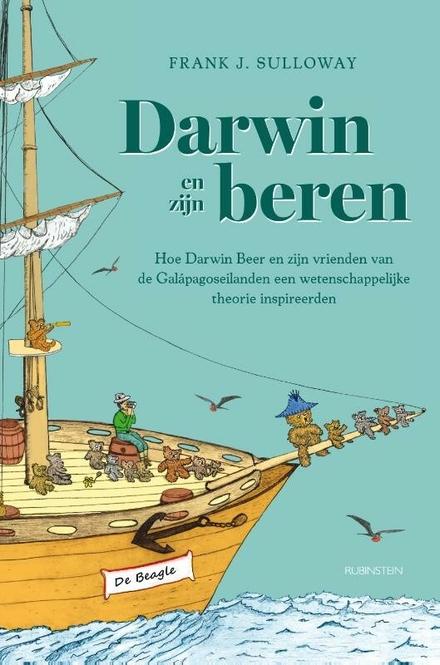 Darwin en zijn beren : hoe Darwin Beer en zijn vrienden van de Galápagoseilanden een wetenschappelijke theorie inspireerden
