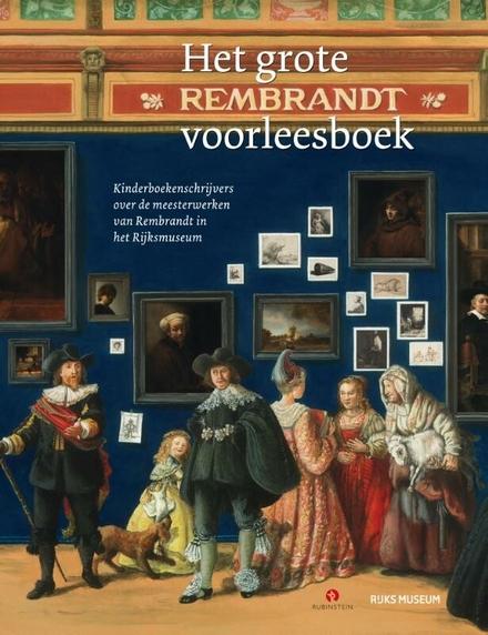 Het grote Rembrandt voorleesboek : 24 verhalen over de meesterwerken van Rembrandt in het Rijksmuseum