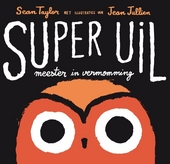Super Uil : meester in vermomming