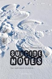 Suicide notes : waar maakt iedereen zich druk om ...