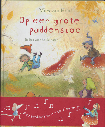 Op een grote paddenstoel : liedjes voor de kleinsten