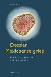 Dossier Mexicaanse griep : een kleine griep met grote gevolgen