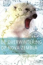 De overwintering op Nova Zembla : het ware verhaal