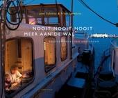 Nooit, nooit, nooit meer aan de wal : bootbewoners van Amsterdam