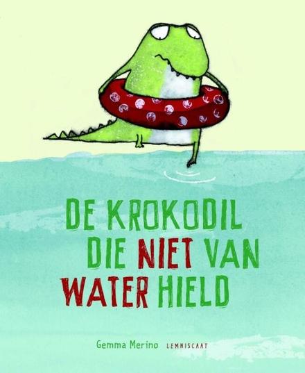 De krokodil die niet van water hield