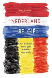Nederland-België : met die buren heb je geen vrienden meer nodig
