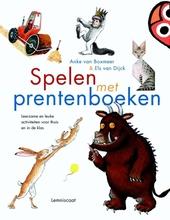 Spelen met prentenboeken : leerzame en leuke activiteiten voor thuis en in de klas