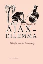 Het Ajax-dilemma : filosofie van het leiderschap