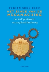 Het einde van de megamachine : een korte geschiedenis van een falende beschaving