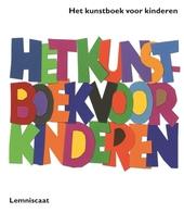 Het kunstboek voor kinderen : wit / [concept] Amanda Renshaw, Alan Fletcher en Gilda Williams Ruggi ; teksten door Amanda Renshaw en Gilda Williams Ruggi