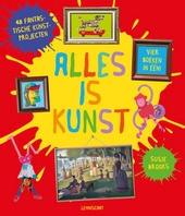 Alles is kunst : 48 fantastische kunstprojecten