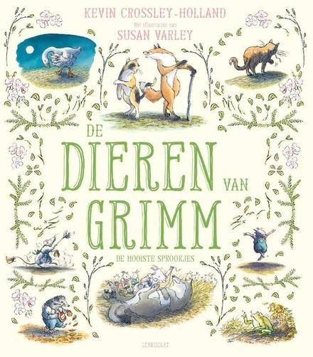 De dieren van Grimm : de mooiste sprookjes