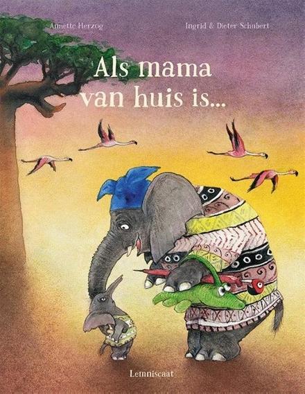 Als mama van huis is …