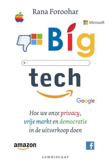 Big Tech : hoe we onze privacy, vrije markt en democratie in de uitverkoop doen