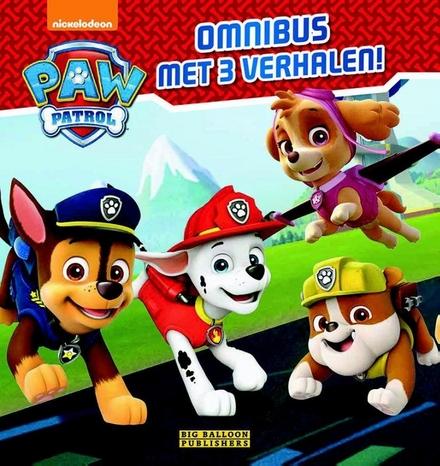 Paw Patrol : omnibus met 3 verhalen!
