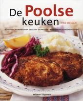 De Poolse keuken : tradities, ingrediënten, smaken, technieken, meer dan 60 klassieke recepten