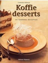 Koffiedesserts : 70 lekkere recepten voor mousses, roomijs, terrines, pudding, taarten en koekjes, met duidelijke a...