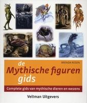 De mythische figuren gids : complete gids van mythische dieren en wezens